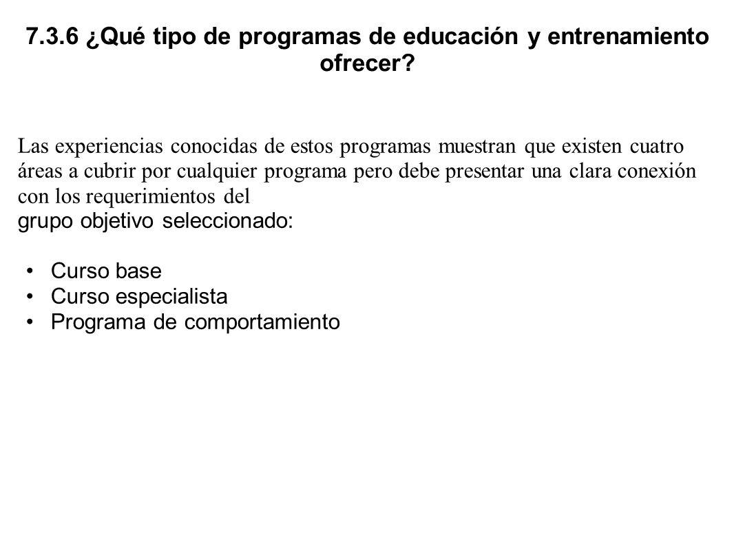 7.3.6 ¿Qué tipo de programas de educación y entrenamiento ofrecer