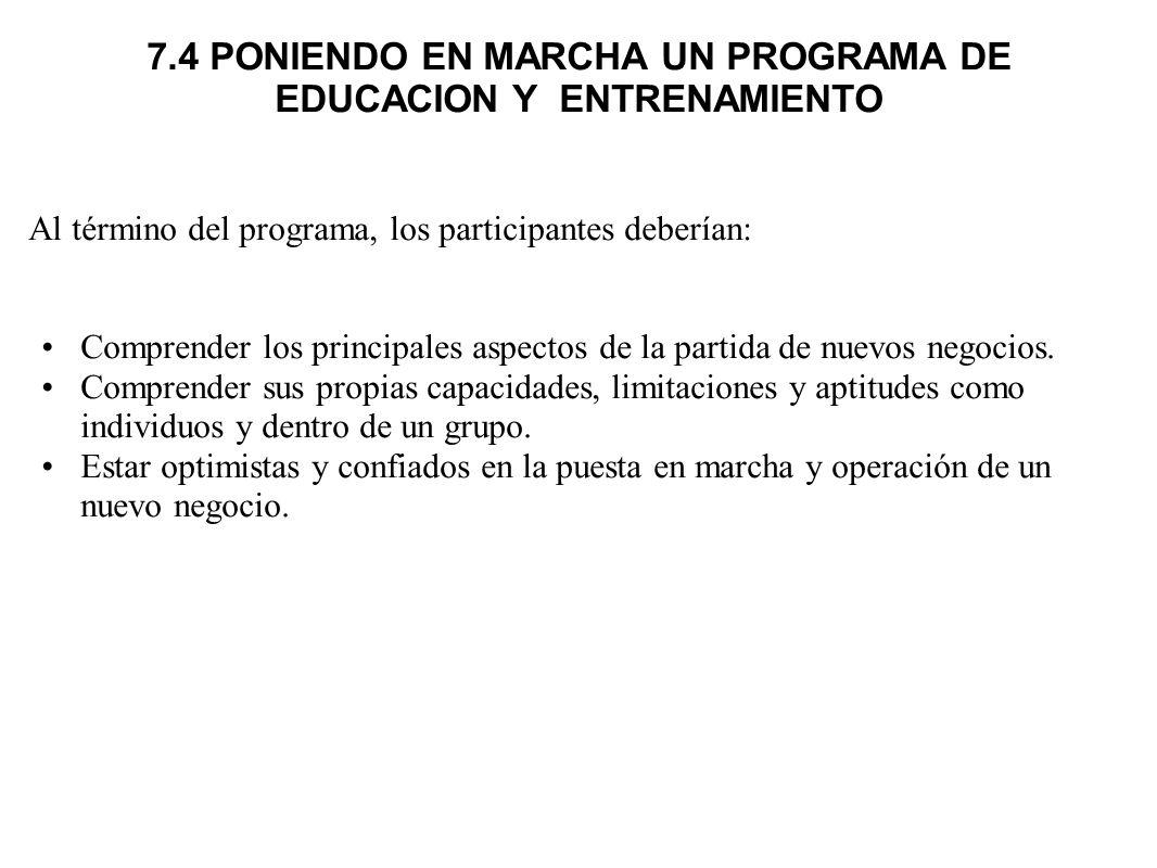 7.4 PONIENDO EN MARCHA UN PROGRAMA DE EDUCACION Y ENTRENAMIENTO