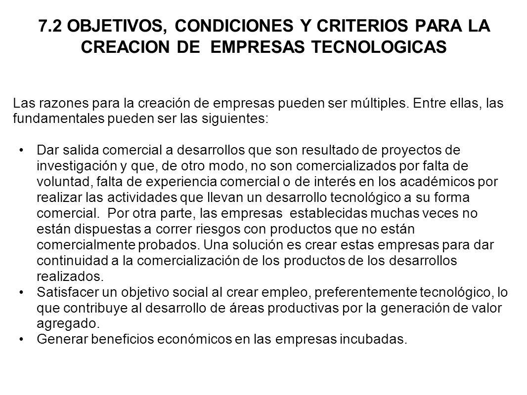 7.2 OBJETIVOS, CONDICIONES Y CRITERIOS PARA LA CREACION DE EMPRESAS TECNOLOGICAS
