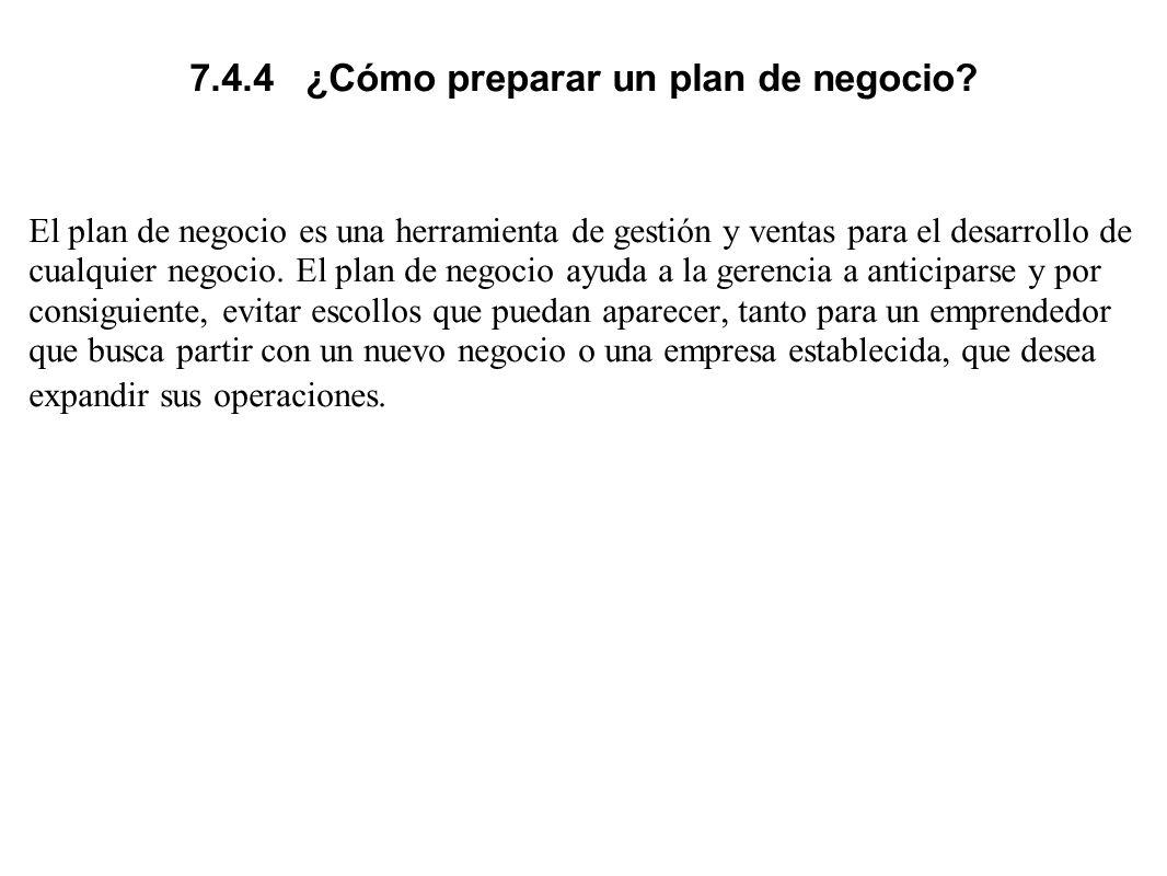 7.4.4 ¿Cómo preparar un plan de negocio
