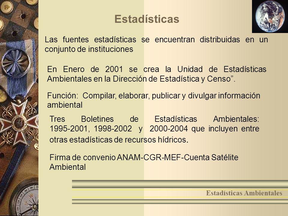 Estadísticas Las fuentes estadísticas se encuentran distribuidas en un conjunto de instituciones.