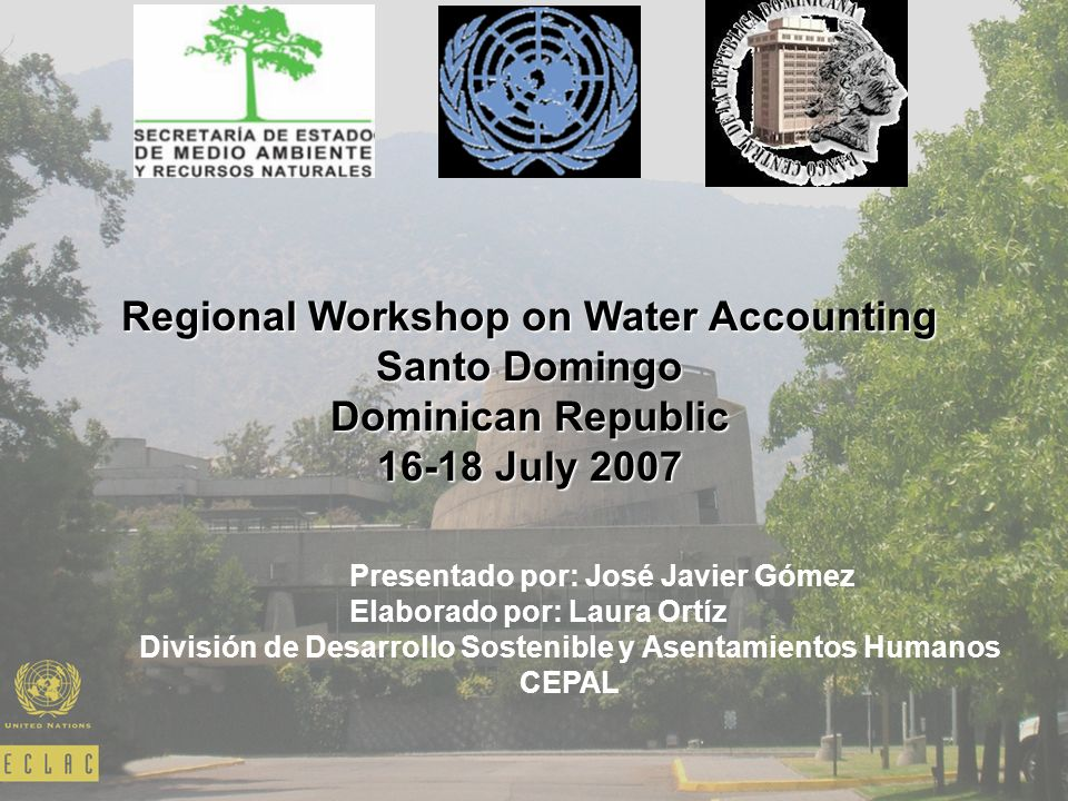 Regional Workshop on Water Accounting Santo Domingo Dominican Republic