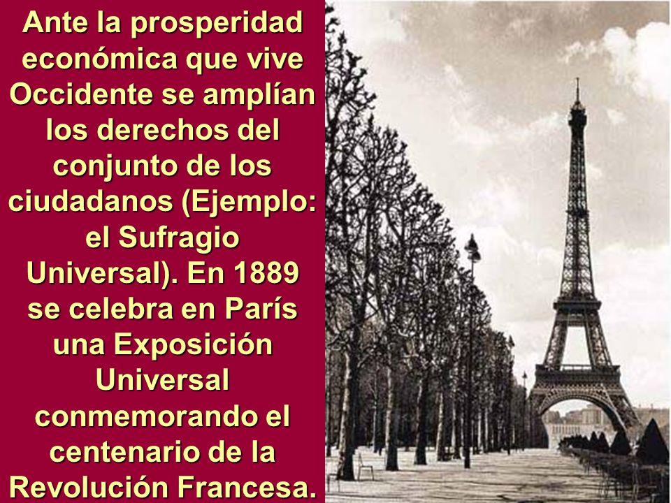 Ante la prosperidad económica que vive Occidente se amplían los derechos del conjunto de los ciudadanos (Ejemplo: el Sufragio Universal).
