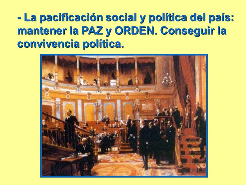 - La pacificación social y política del país: mantener la PAZ y ORDEN