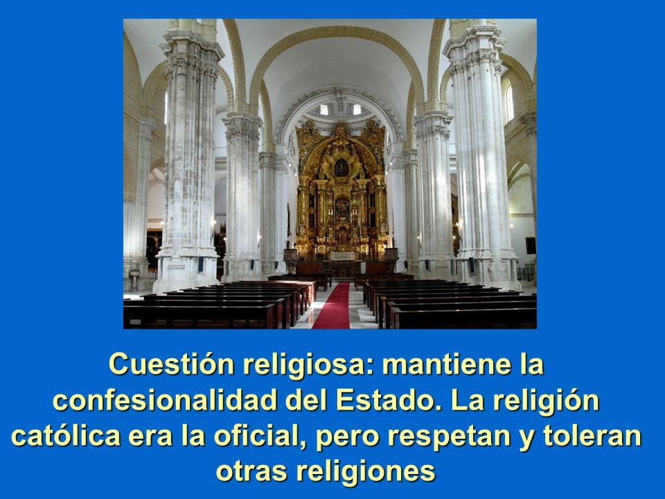 Cuestión religiosa: mantiene la confesionalidad del Estado
