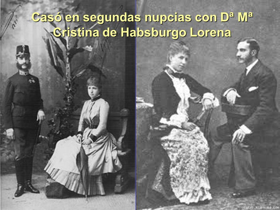 Casó en segundas nupcias con Dª Mª Cristina de Habsburgo Lorena