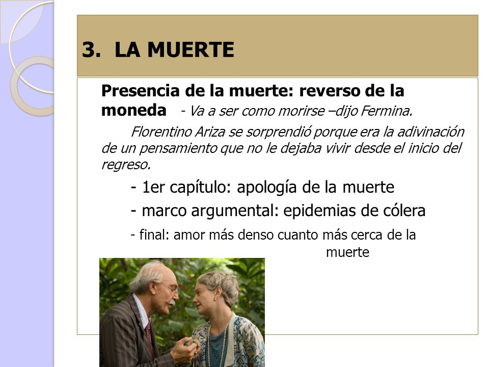3. LA MUERTE Presencia de la muerte: reverso de la moneda - Va a ser como morirse –dijo Fermina.