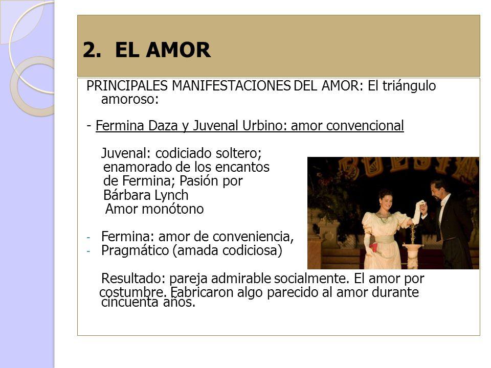 2. EL AMOR PRINCIPALES MANIFESTACIONES DEL AMOR: El triángulo amoroso: