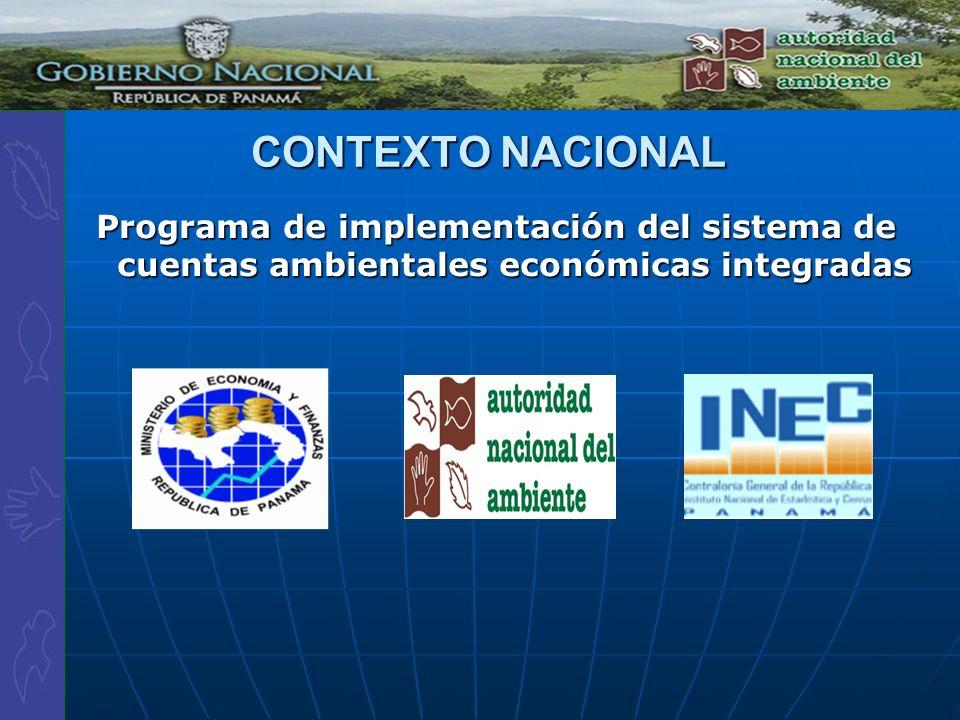 CONTEXTO NACIONAL Programa de implementación del sistema de cuentas ambientales económicas integradas.