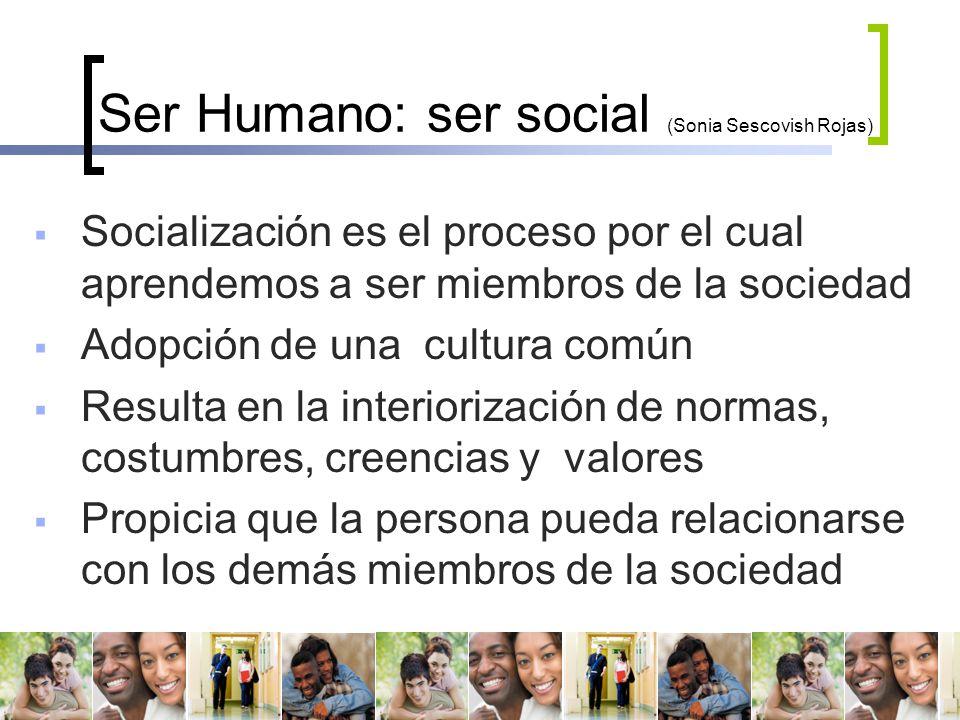 Ser Humano: ser social (Sonia Sescovish Rojas)