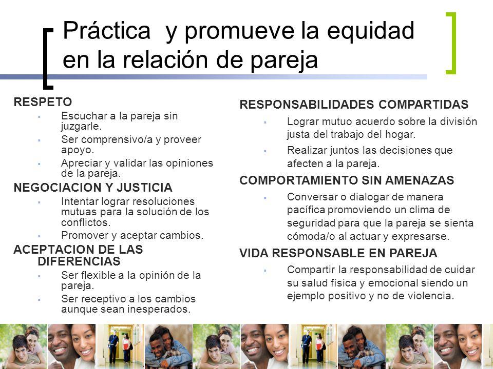 Práctica y promueve la equidad en la relación de pareja