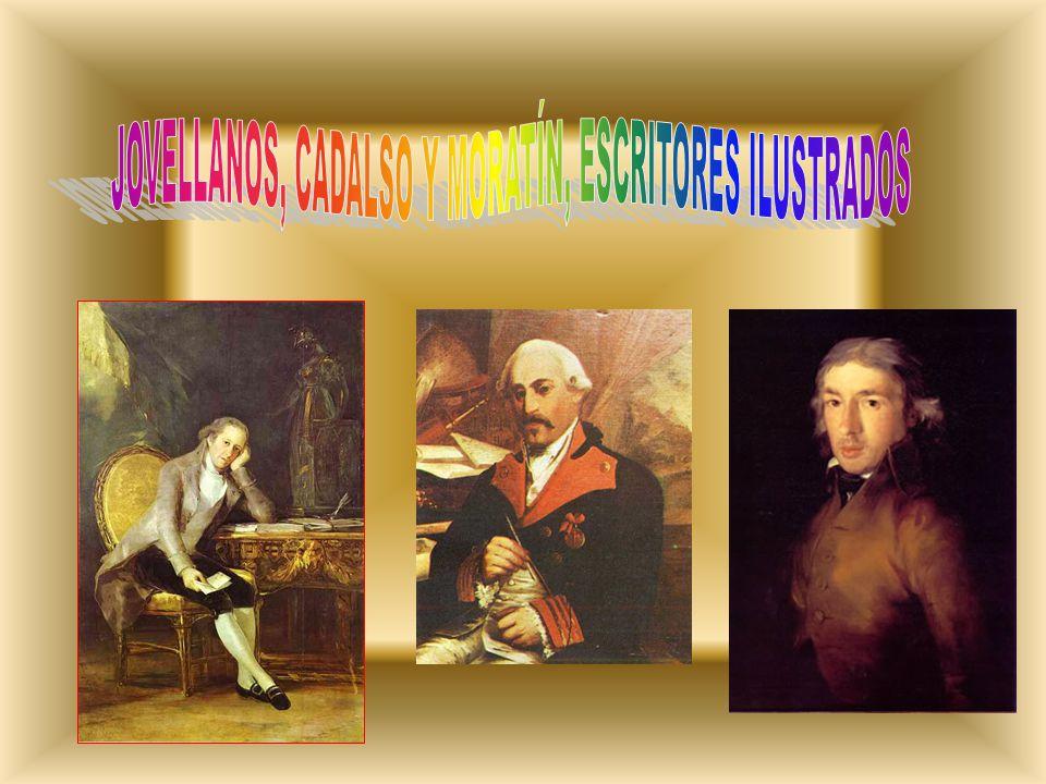 JOVELLANOS, CADALSO Y MORATÍN, ESCRITORES ILUSTRADOS