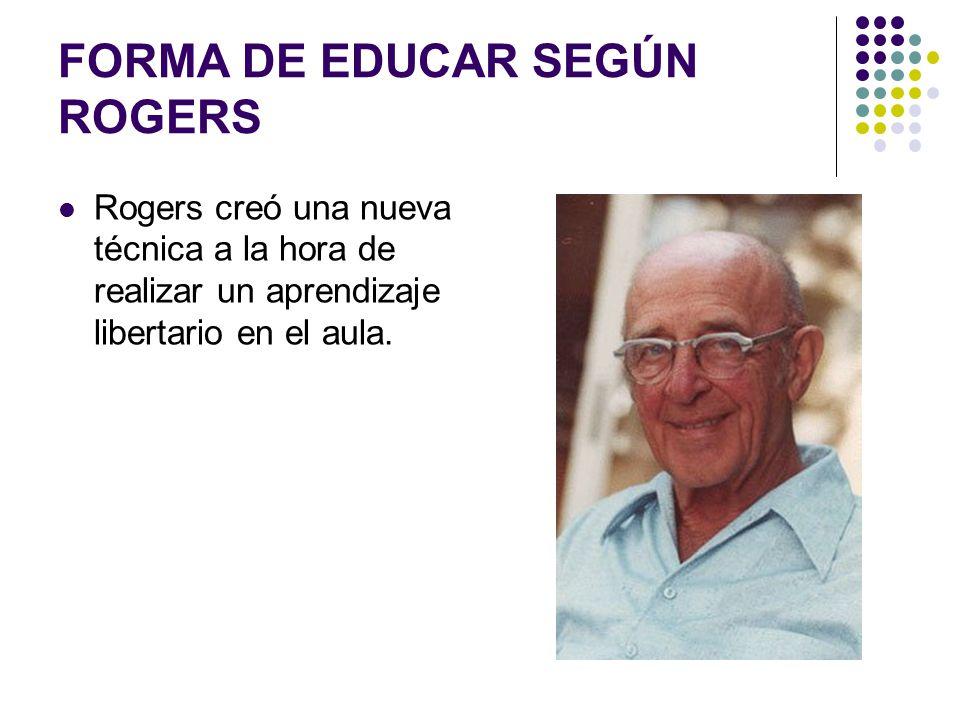 FORMA DE EDUCAR SEGÚN ROGERS