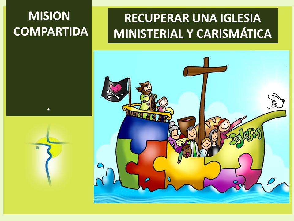 RECUPERAR UNA IGLESIA MINISTERIAL Y CARISMÁTICA
