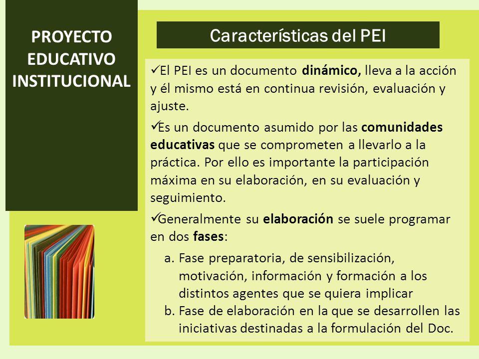 PROYECTO EDUCATIVO INSTITUCIONAL Características del PEI