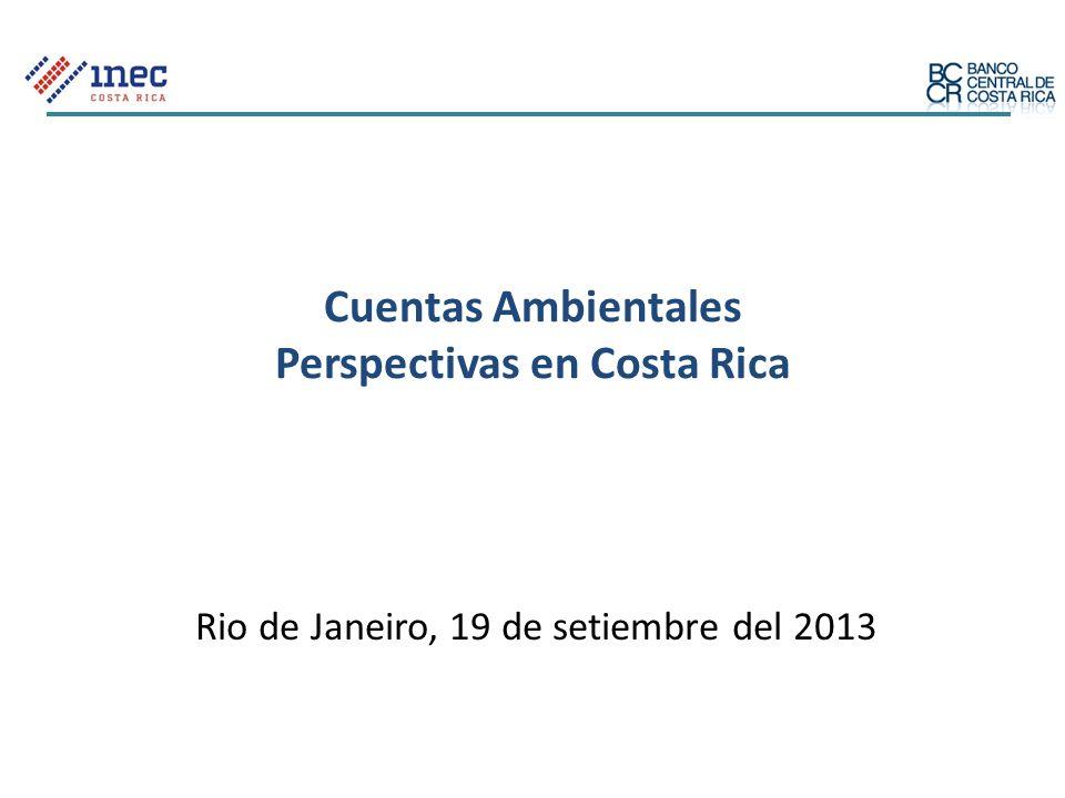 Cuentas Ambientales Perspectivas en Costa Rica