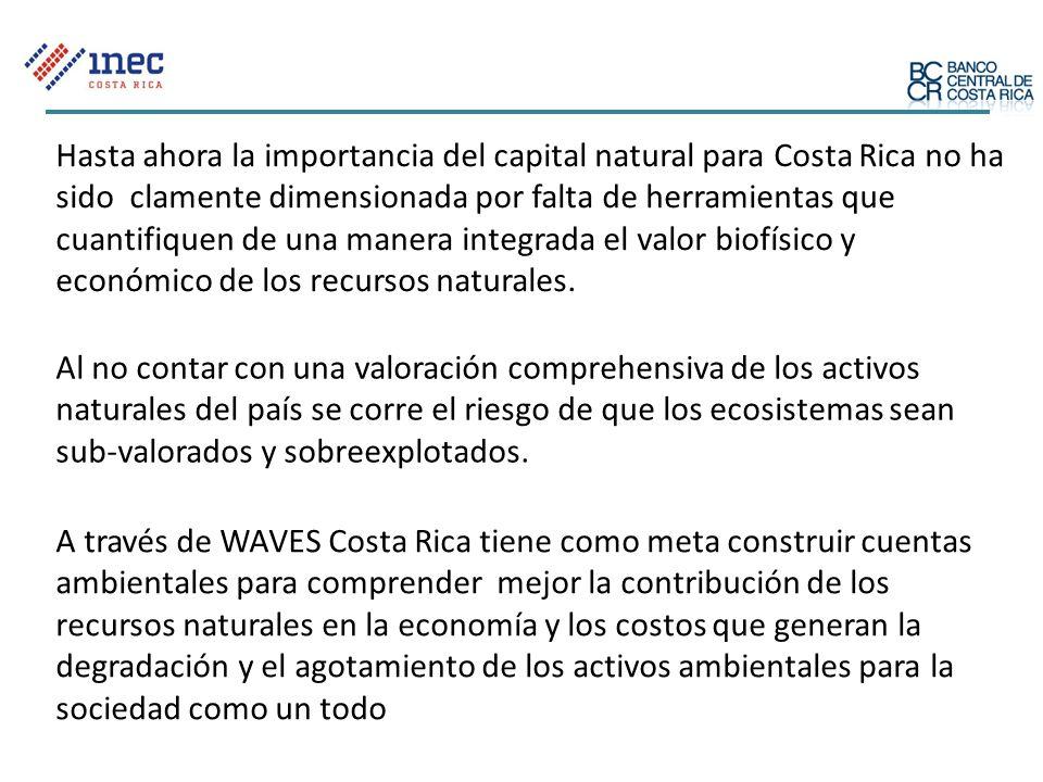Hasta ahora la importancia del capital natural para Costa Rica no ha sido clamente dimensionada por falta de herramientas que cuantifiquen de una manera integrada el valor biofísico y económico de los recursos naturales.