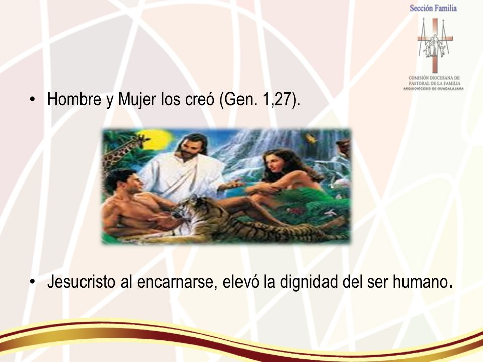 Hombre y Mujer los creó (Gen. 1,27).