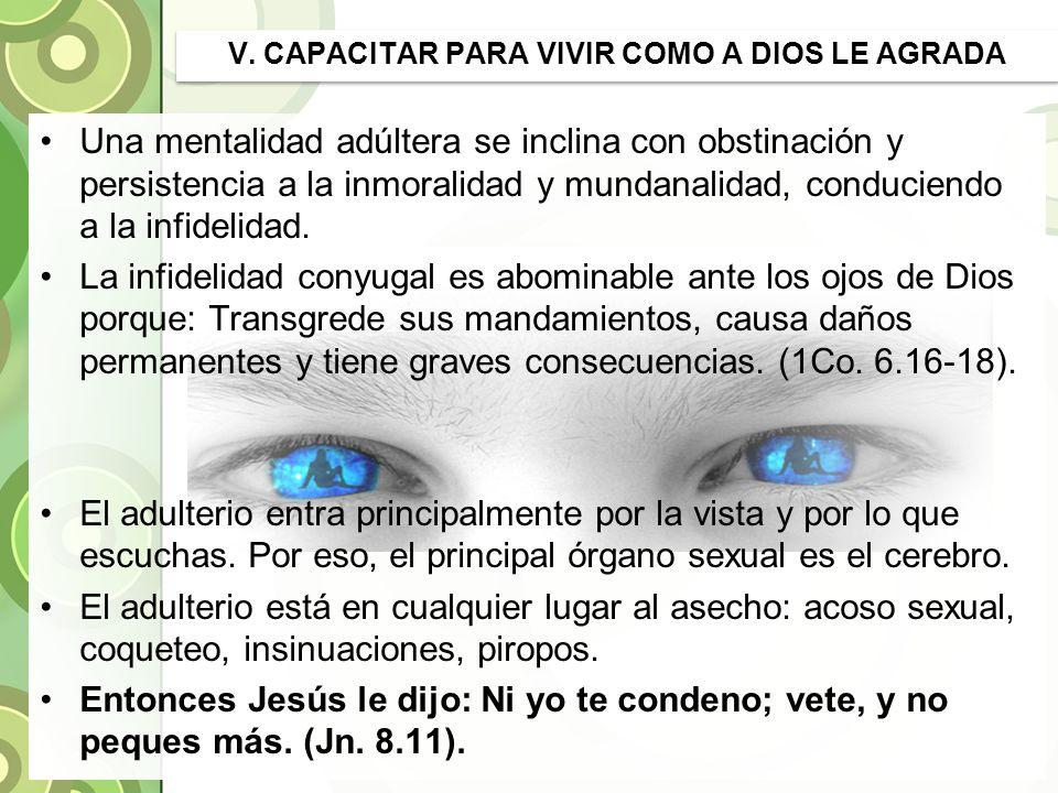 V. CAPACITAR PARA VIVIR COMO A DIOS LE AGRADA