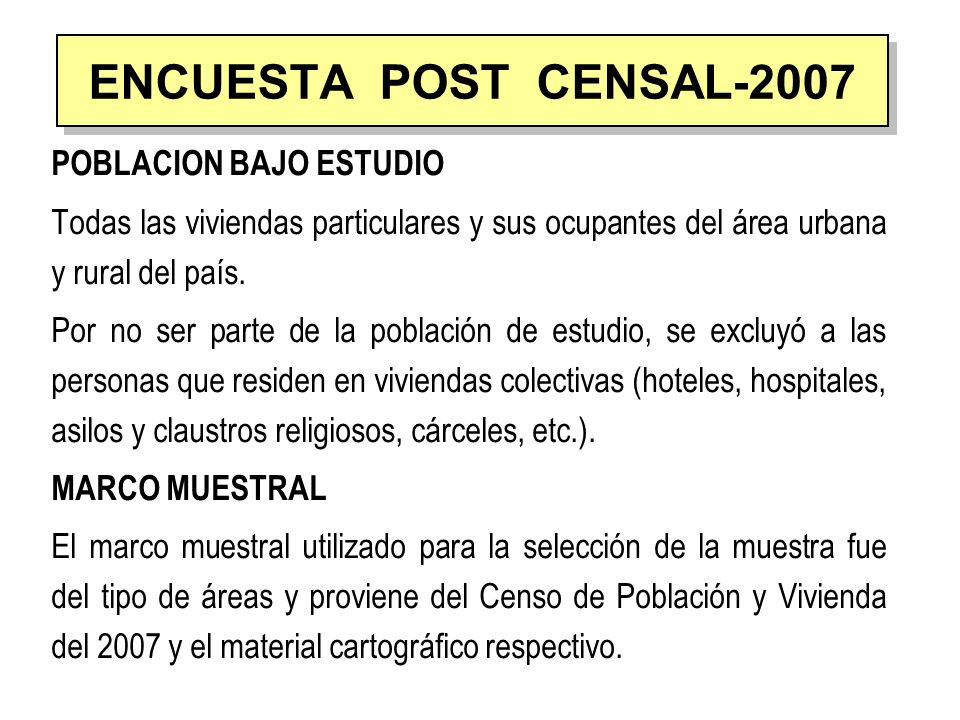 ENCUESTA POST CENSAL-2007 POBLACION BAJO ESTUDIO