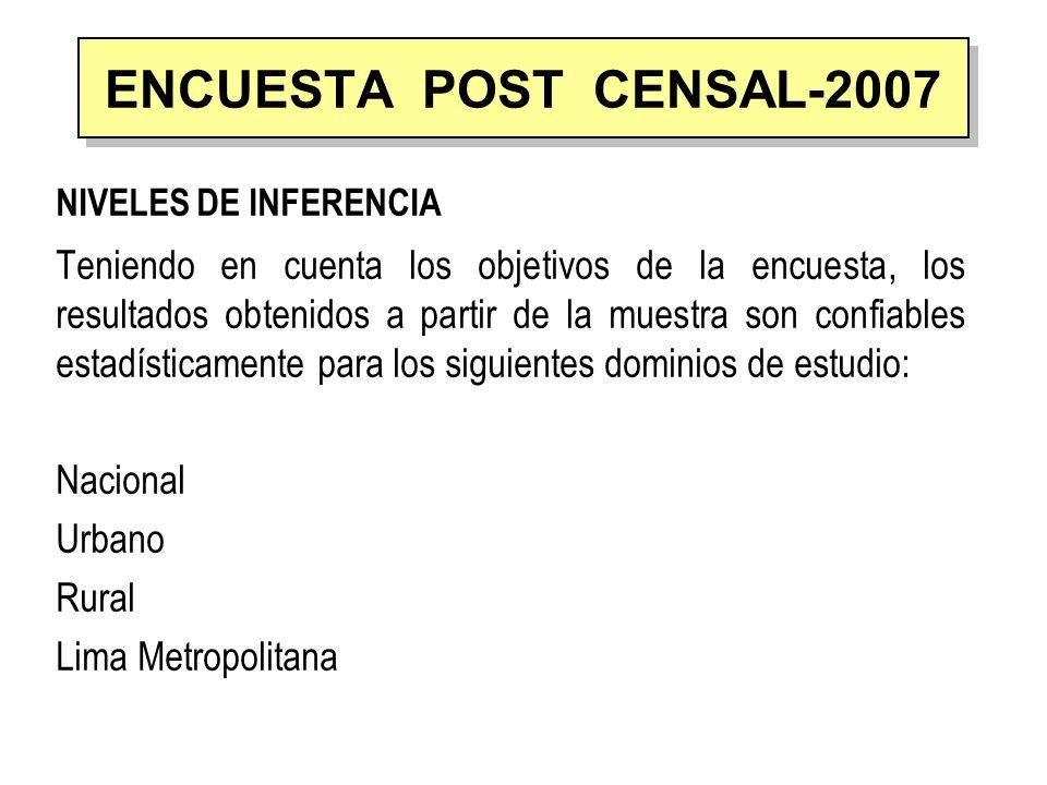 ENCUESTA POST CENSAL-2007 NIVELES DE INFERENCIA.