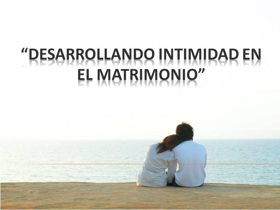 Desarrollando intimidad en el matrimonio