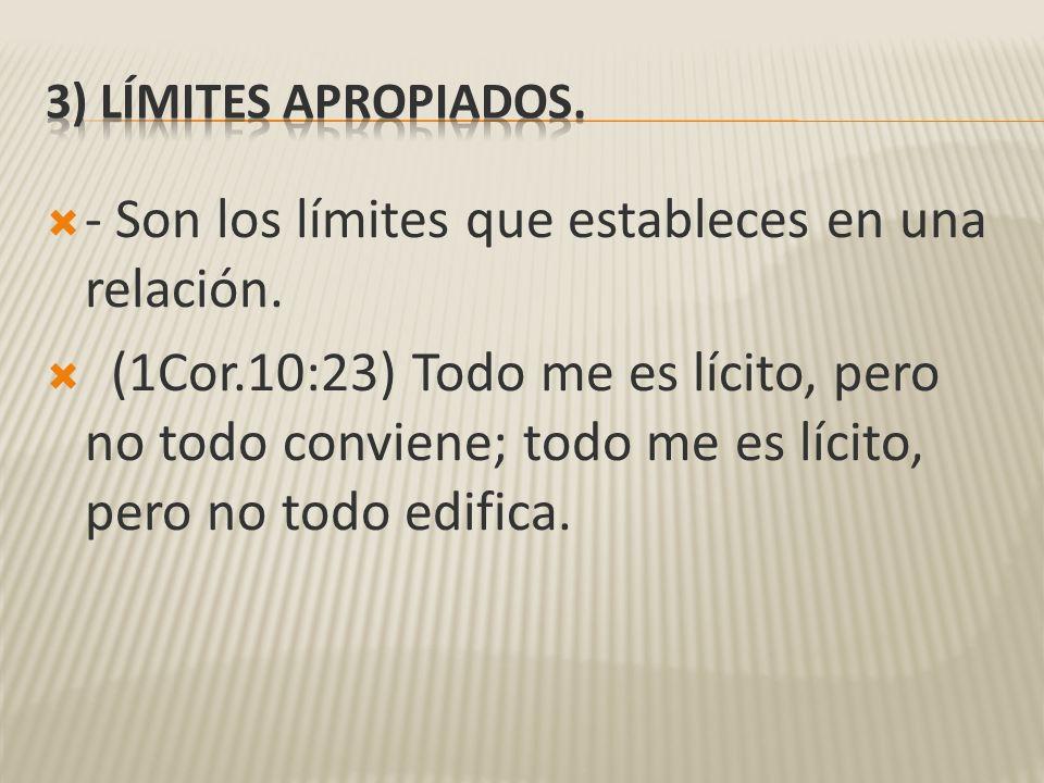 - Son los límites que estableces en una relación.
