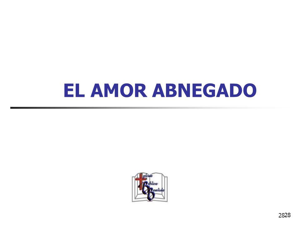 EL AMOR ABNEGADO 28