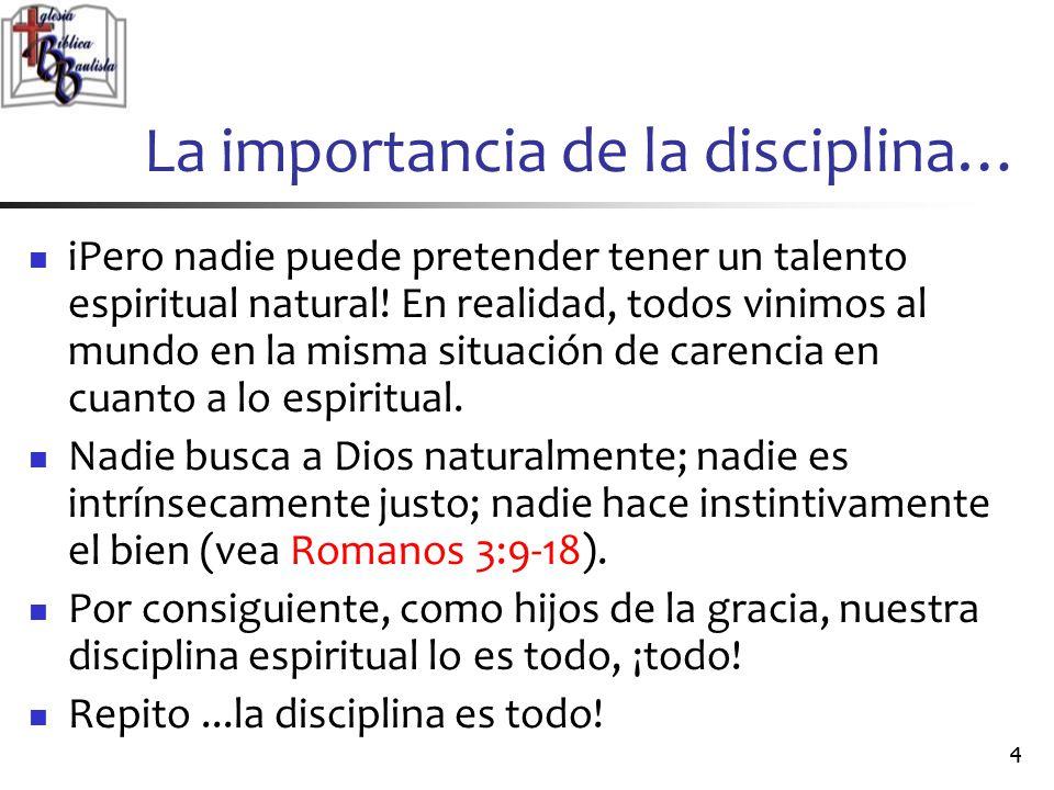 La importancia de la disciplina…