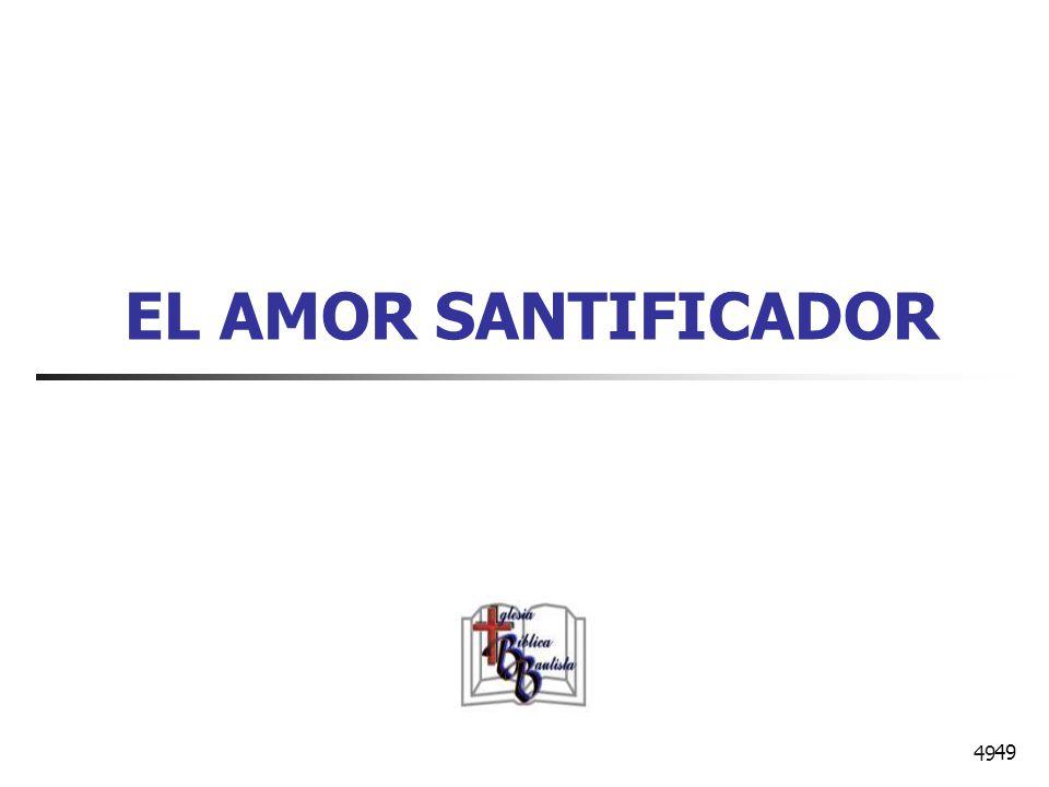 EL AMOR SANTIFICADOR 49