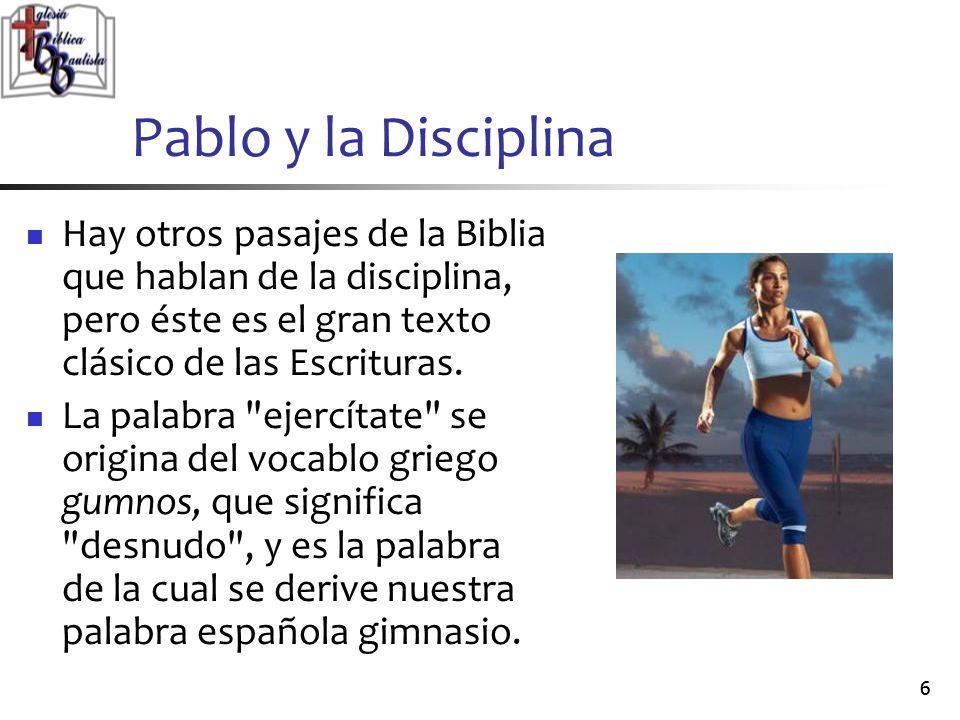 Pablo y la Disciplina Hay otros pasajes de la Biblia que hablan de la disciplina, pero éste es el gran texto clásico de las Escrituras.