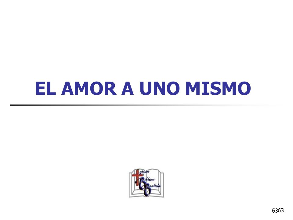 EL AMOR A UNO MISMO 63