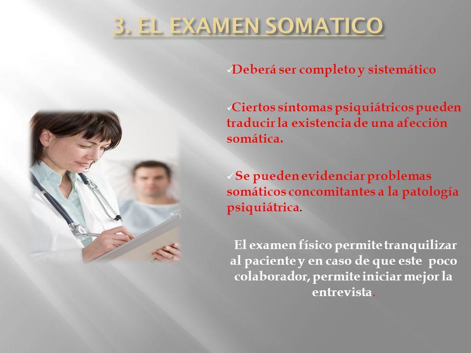 3. EL EXAMEN SOMATICO Deberá ser completo y sistemático