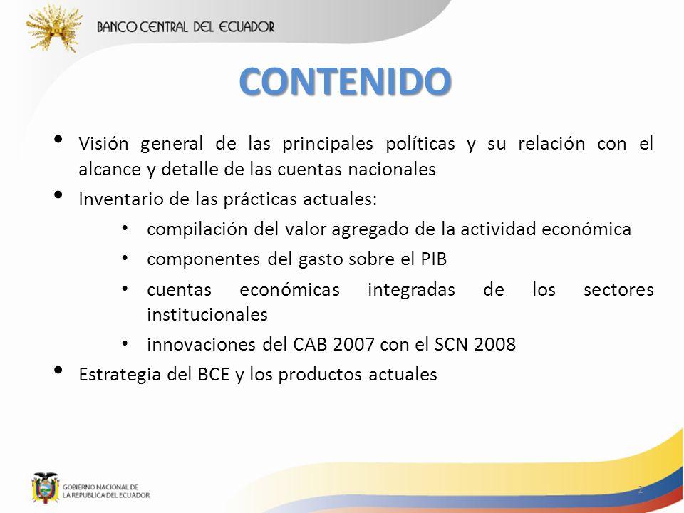 CONTENIDO Visión general de las principales políticas y su relación con el alcance y detalle de las cuentas nacionales.