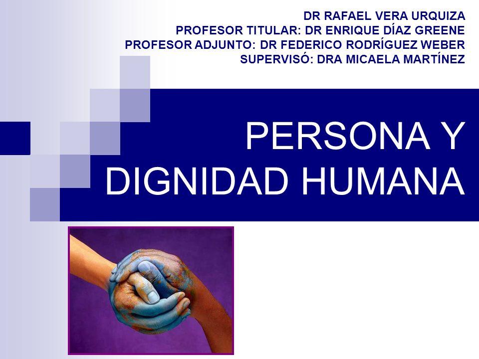 PERSONA Y DIGNIDAD HUMANA