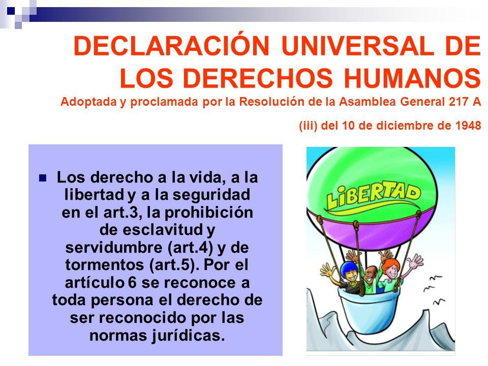 DECLARACIÓN UNIVERSAL DE LOS DERECHOS HUMANOS Adoptada y proclamada por la Resolución de la Asamblea General 217 A (iii) del 10 de diciembre de 1948
