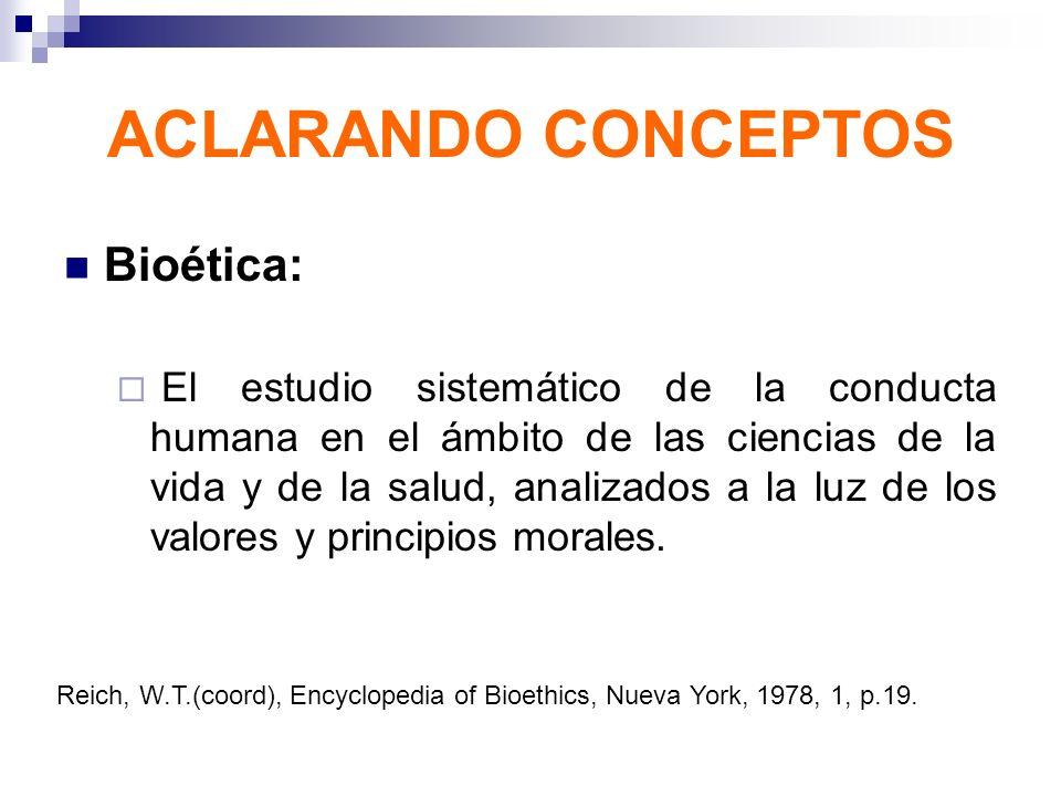 ACLARANDO CONCEPTOS Bioética: