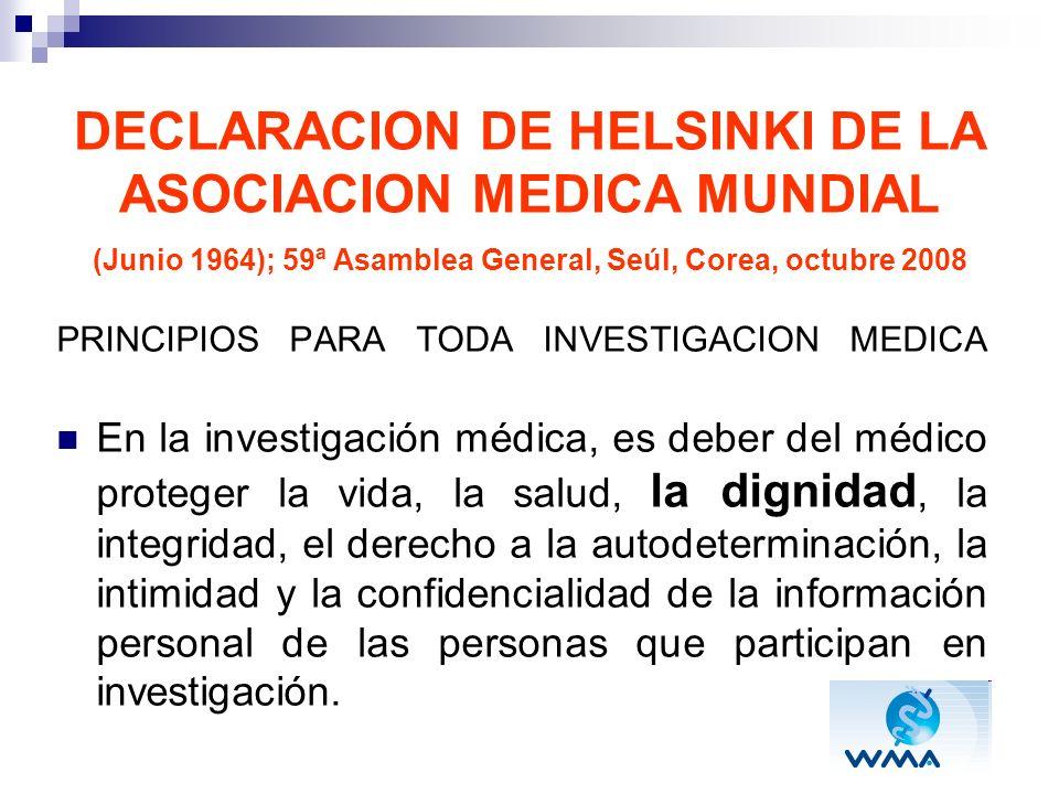 DECLARACION DE HELSINKI DE LA ASOCIACION MEDICA MUNDIAL (Junio 1964); 59ª Asamblea General, Seúl, Corea, octubre 2008