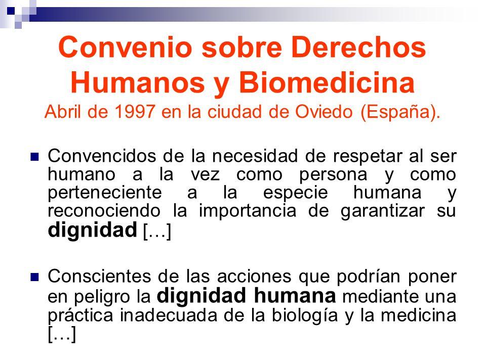 Convenio sobre Derechos Humanos y Biomedicina Abril de 1997 en la ciudad de Oviedo (España).