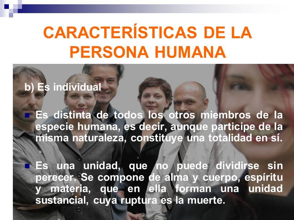 CARACTERÍSTICAS DE LA PERSONA HUMANA
