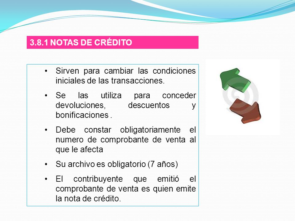 3.8.1 NOTAS DE CRÉDITO Sirven para cambiar las condiciones iniciales de las transacciones.