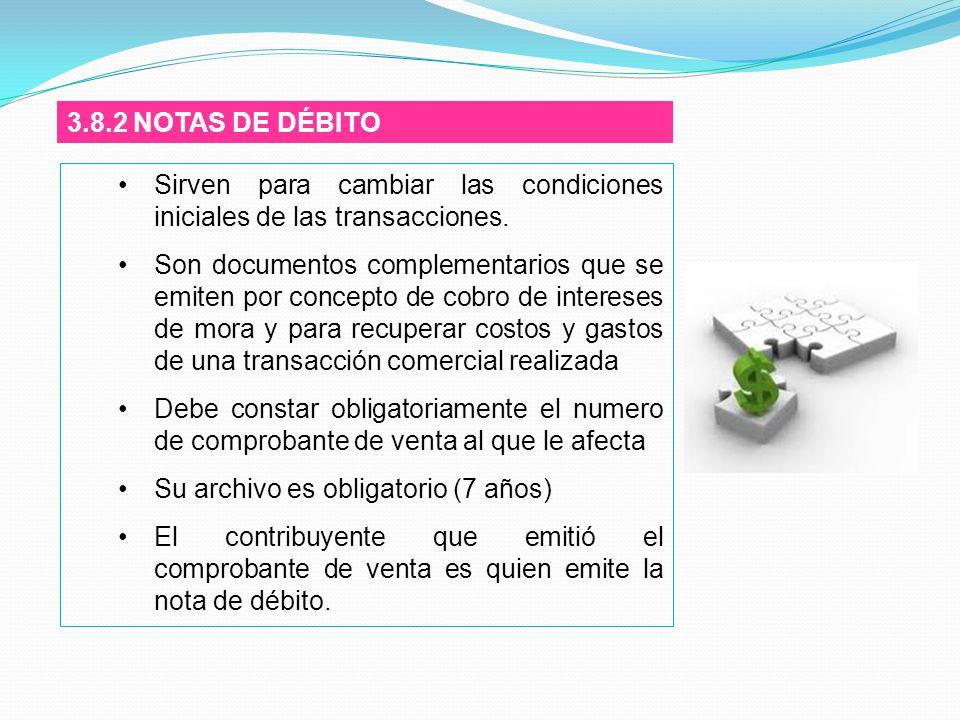 3.8.2 NOTAS DE DÉBITO Sirven para cambiar las condiciones iniciales de las transacciones.