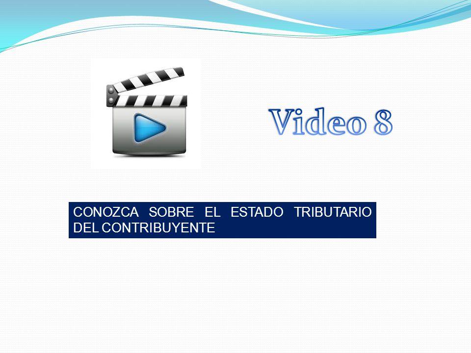 Video 8 CONOZCA SOBRE EL ESTADO TRIBUTARIO DEL CONTRIBUYENTE