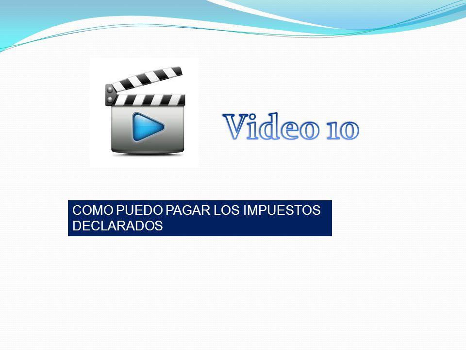 Video 10 COMO PUEDO PAGAR LOS IMPUESTOS DECLARADOS