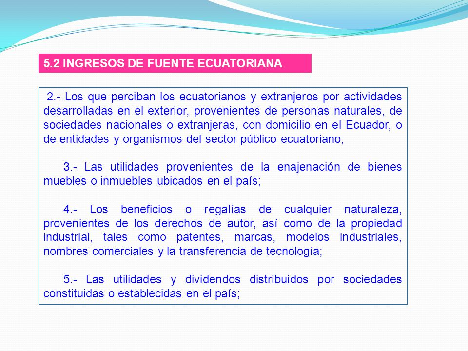 5.2 INGRESOS DE FUENTE ECUATORIANA