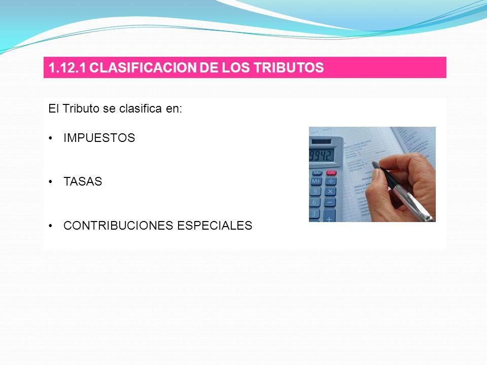 1.12.1 CLASIFICACION DE LOS TRIBUTOS