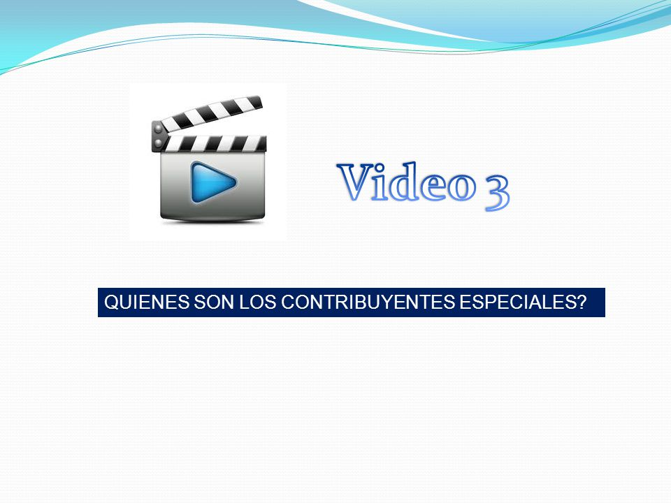 Video 3 QUIENES SON LOS CONTRIBUYENTES ESPECIALES