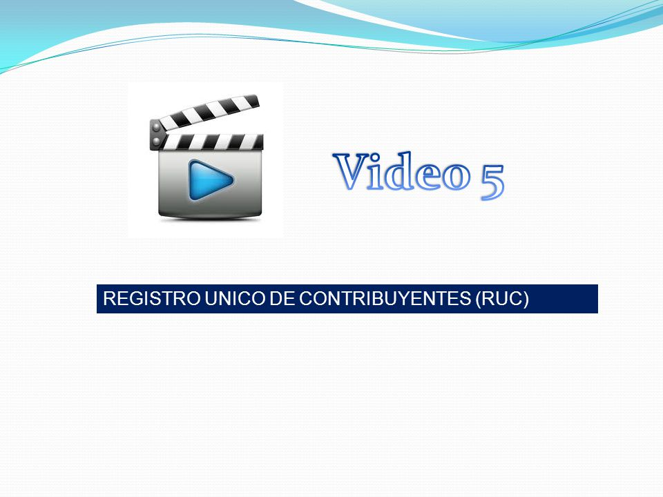 Video 5 REGISTRO UNICO DE CONTRIBUYENTES (RUC)