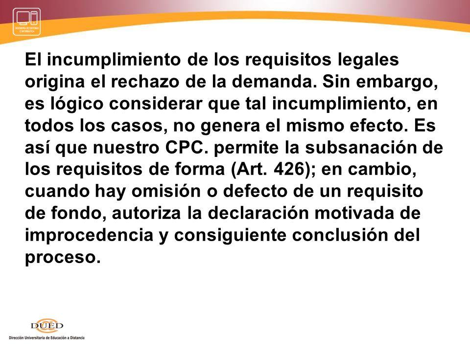 El incumplimiento de los requisitos legales origina el rechazo de la demanda.