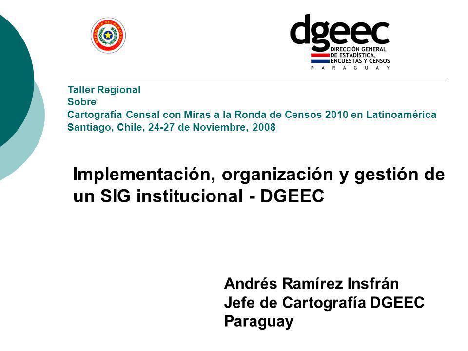 Implementación, organización y gestión de un SIG institucional - DGEEC